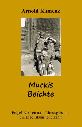 Muckis Beichte - Prügel-Nonnen u.a. Liebesgaben