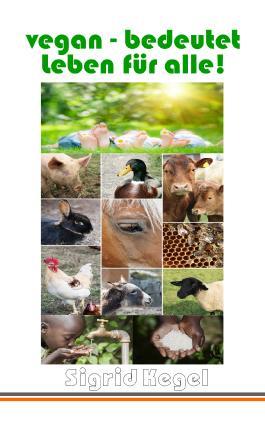 vegan - bedeutet Leben für alle!