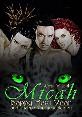 MICAH 7: Happy New Year und andere Kurzgeschichten