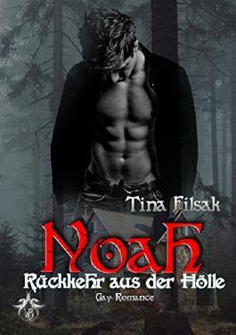 Noah - Rückkehr aus der Hölle (Verwundete Herzen 2)