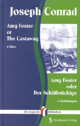 Amy Foster or the Castaway /Amy Foster oder der Schiffbrüchige