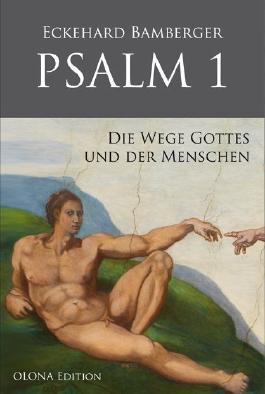 PSALM 1 - Die Wege Gottes und der Menschen