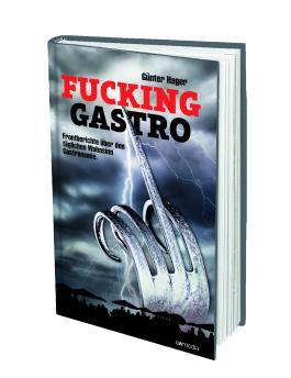 Fucking Gastro (Günter Hager)