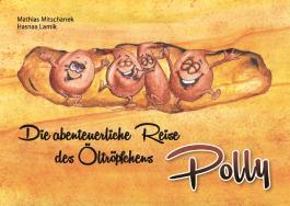 Die abenteuerliche Reise des Öltröpfchens Polly