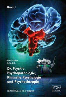 Dr. Psych's Psychopathologie, Klinische Psychologie und Psychotherapie, Band 1