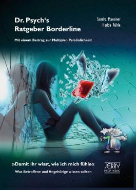 Dr. Psych's Ratgeber Borderline. Mit einem Beitrag zur Multiplen Persönlichkeit.