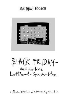 Black Friday – und andere Lettland-Geschichten