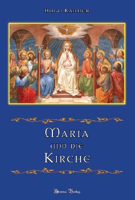 Maria und die Kirche: Zehn Kapitel über das geistliche Leben