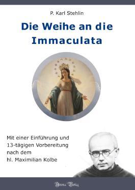 Die Weihe an die Immaculata
