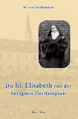 Die heilige Elisabeth von der heiligsten Dreifaltigkeit