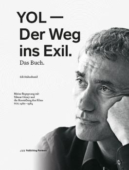 YOL – Der Weg ins Exil. Das Buch