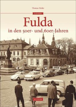 Fulda in den 50er- und 60er-Jahren