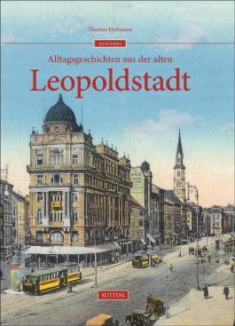 Alltagsgeschichten aus der alten Leopoldstadt