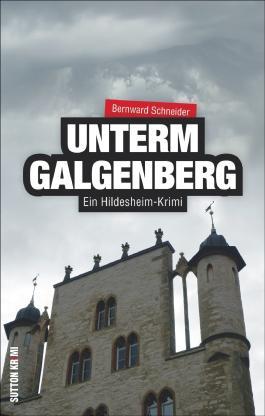 Unterm Galgenberg - Ein Hildesheim-Krimi