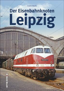 Der Eisenbahnknoten Leipzig
