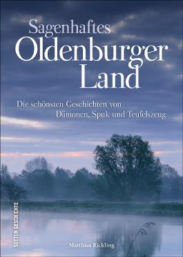 Sagenhaftes Oldenburger Land