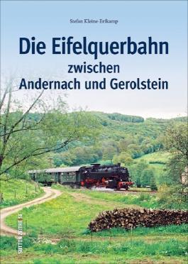 Die Eifelquerbahn zwischen Andernach und Gerolstein