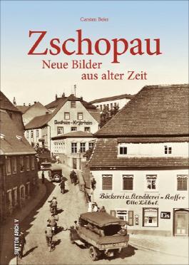 Zschopau, neue Bilder aus alter Zeit, Carsten Beier lädt erneut in die Bergstadt ein und gibt mit unveröffentlichten historischen Bildern faszinierende Einblicke in das Alltagsleben der Zschopauer.
