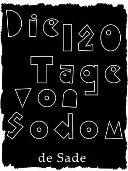 Die 120 Tage von Sodom oder Die Schule der Ausschweifung: Überarbeitete Fassung für Elektronische Lesegeräte