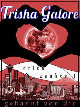Band 1 - Gebannt von dir - Perlenzauber-Trilogie: Ein Teenage Love Drama
