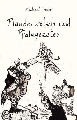 Plauderwelsch und Pfalzgezeter