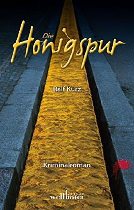 Die Honigspur: Freiburg Krimi. Bussards erster Fall (Kommissar Bussard ermittelt 1)