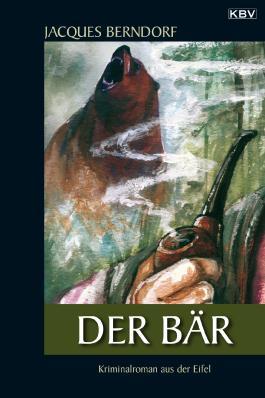 Der Bär: Kriminalroman aus der Eifel (Siggi Baumeister)