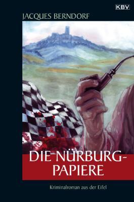 Die Nürburg-Papiere: Kriminalroman aus der Eifel