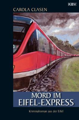 Mord im Eifel-Express: Kriminalroman aus der Eifel (Sonja Senger)
