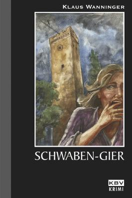 Schwaben-Gier: Kommissar Braigs achter Fall