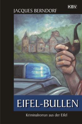 Eifel-Bullen: Kriminalroman aus der Eifel