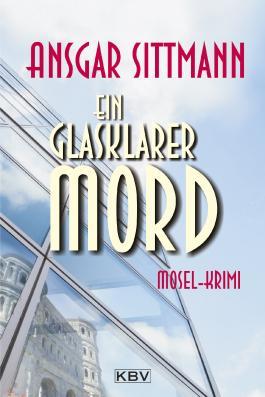 Ein glasklarer Mord: Mosel-Krimi (Kommissar Dennings 2)