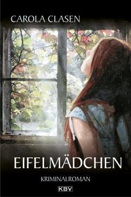 Eifelmädchen: Kriminalroman (Sonja Senger 9)