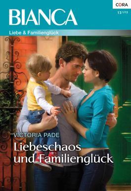 Liebeschaos und Familienglück (Bianca)