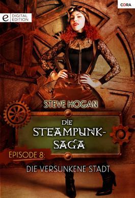 Die Steampunk-Saga: Episode 8: Die versunkene Stadt