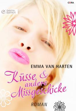 Küsse und andere Missgeschicke: Digital Edition