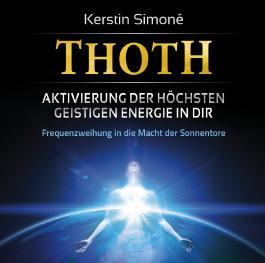 Thoth – Aktivierung der höchsten geistigen Energie in dir