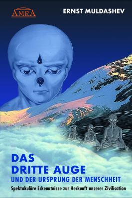 DAS DRITTE AUGE und der Ursprung der Menschheit