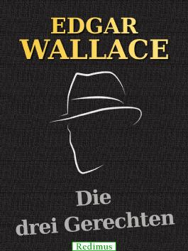 Die drei Gerechten: Ein Edgar-Wallace-Krimi