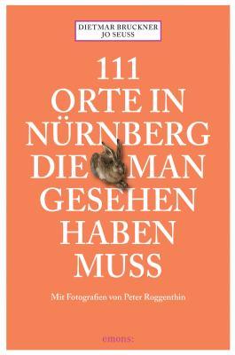 111 Orte in Nürnberg, die man gesehen haben muss