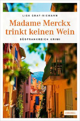 Madame Merckx trinkt keinen Wein