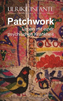 Patchwork - Leben mit einer psychischen Krankheit