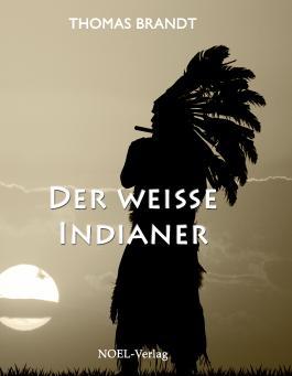 Der weiße Indianer