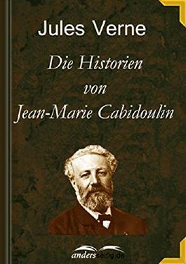 Die Historien von Jean-Marie Cabidoulin: Oder: Monsieur Cabidoulin und die Große Seeschlange