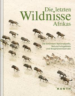 Die letzten Wildnisse Afrikas