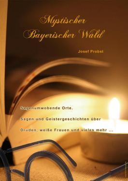 Mystischer Bayerischer Wald