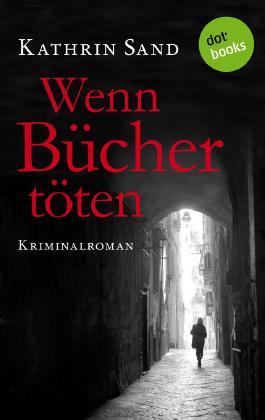 Wenn Bücher töten: Kriminalroman