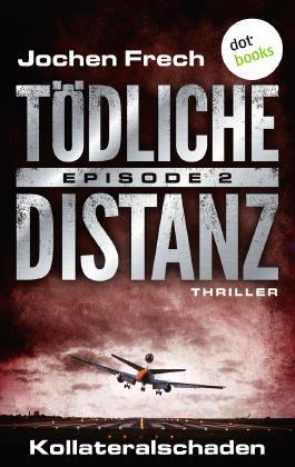 Tödliche Distanz - Episode 2: Kollateralschaden