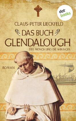 Das Buch Glendalough: Der Mönch und die Wikinger. Zweiter Roman