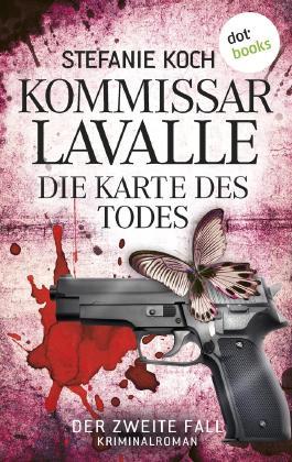 Kommissar Lavalle: Die Karte des Todes: Der zweite Fall - Kriminalroman